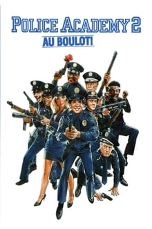 Police Academy 2 - Au boulot ! 1985 film complet