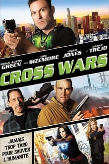 Cross Wars 2017 film complet