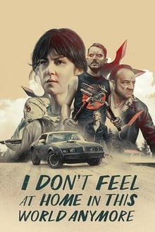 I Don't Feel at Home in This World Anymore 2017 film complet