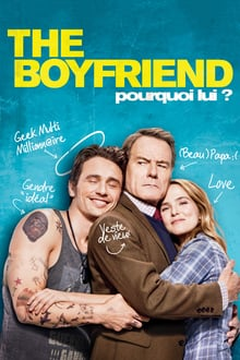 The Boyfriend - Pourquoi Lui ? 2016 film complet