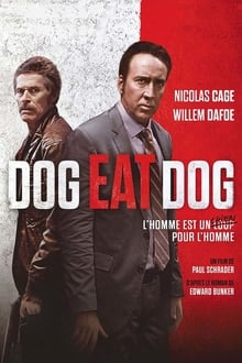 Dog Eat Dog 2016 film complet
