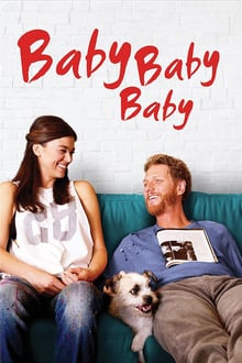 Baby, Baby, Baby 2015 film complet