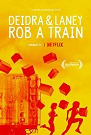 Deidra & Laney Rob a Train 2017 film complet