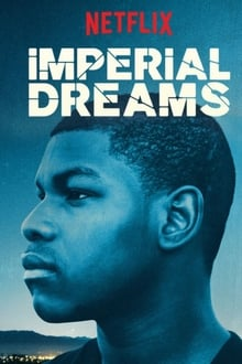 Imperial Dreams 2014 film complet