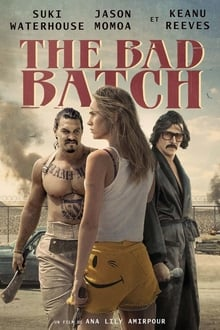 The Bad Batch 2017 film complet
