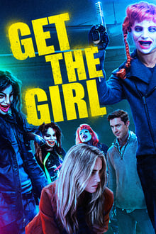 Get the Girl 2017 bluray film complet