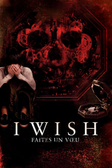 I Wish - Faites un vœu 2017 bluray film complet