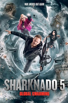 Sharknado 5: Global Swarming 2017 film complet