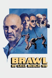 Brawl in Cell Block 99 2017 film complet