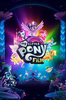 My Little Pony : Le film 2017 film complet
