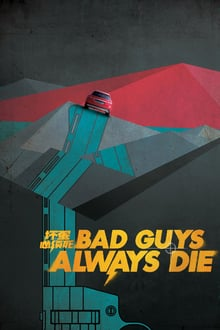 Bad Guys Always Die 2015 film complet
