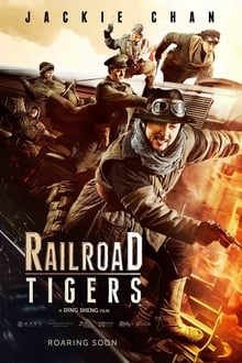 Railroad Tigers 2016 film complet