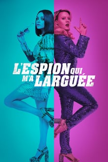 L'espion qui m'a larguée 2018 bluray film complet