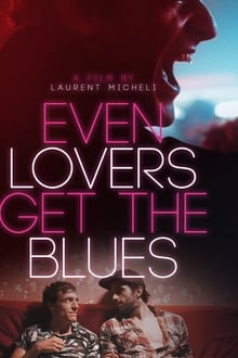 Even Lovers Get The Blues 2016 film complet
