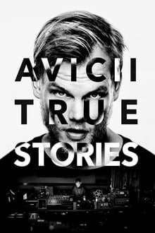 Avicii: True Stories 2017